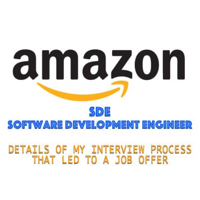 Amazon SDE (Software Development Engineer) My Interview